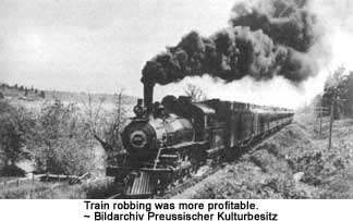 Train robbing was more profitable.